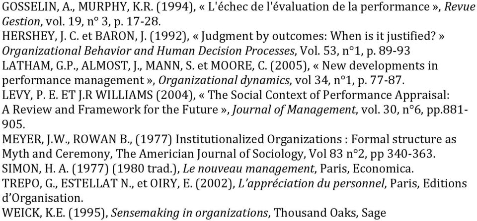 (2005), «New developments in performance management», Organizational dynamics, vol 34, n 1, p. 77-87. LEVY, P. E. ET J.