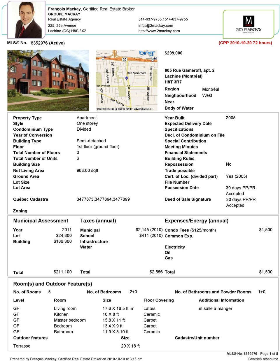 2 Lachine (Montréal) H8T 3R7 Region Neighbourhood Near Body of Water Property Type Apartment Year Built One storey Divided Style Condominium Type Year of Conversion Building Type Floor Total Number
