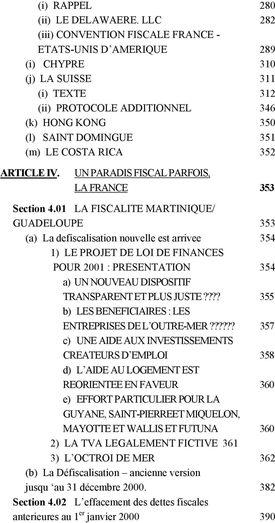 RICA 352 ARTICLE IV. UN PARADIS FISCAL PARFOIS, LA FRANCE 353 Section 4.