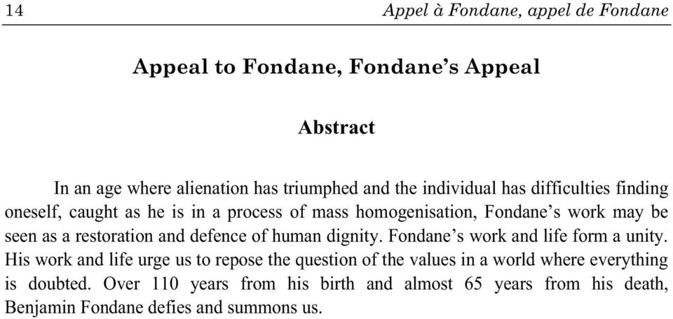 restoration and defence of human dignity. Fondane s work and life form a unity.