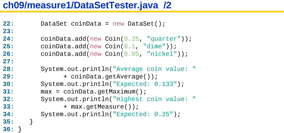 "println(""Average coin value: "" 29: + coindata.getaverage()); 30: System.out.println(""Expected: 0."