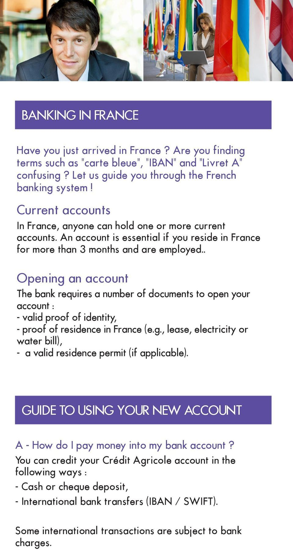 Current In France, accounts anyone can hold one or In France, more anyone current can hold accounts.