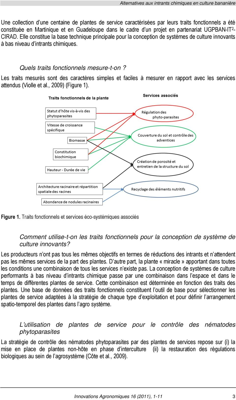Elle constitue la base technique principale pour la conception de systèmes de culture innovants à bas niveau d intrants chimiques. Quels traits fonctionnels mesure-t-on?