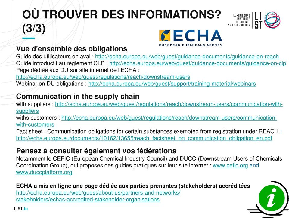 eu/web/guest/guidance-documents/guidance-on-clp Page dédiée aux DU sur site internet de l ECHA : http://echa.europa.