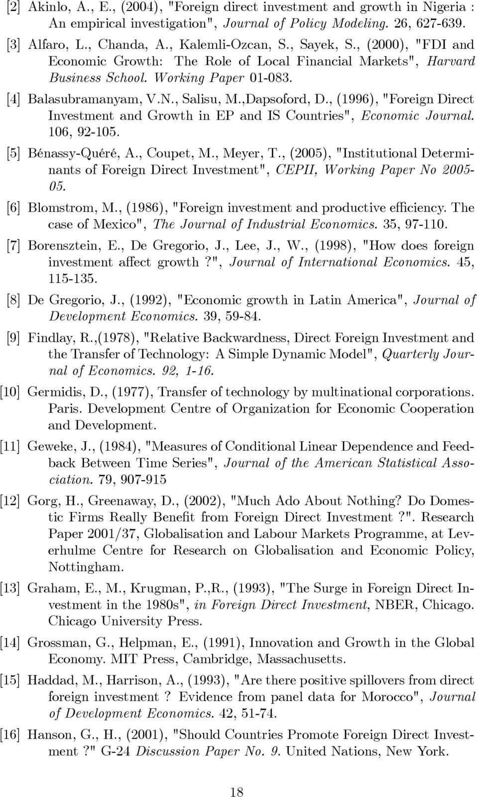",(1996),""Foreign Direct Investment and Growth in EP and IS Countries"", Economic Journal. 106, 92-105. [5] Bénassy-Quéré, A., Coupet, M., Meyer, T."