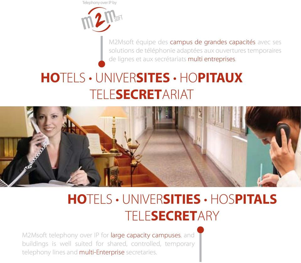 HOTELS UNIVERSITES HOPITAUX TELESECRETARIAT HOTELS UNIVERSITIES HOSPITALS TELESECRETARY M2Msoft telephony over