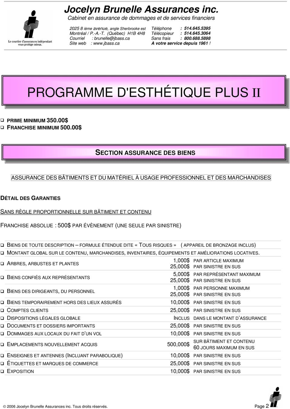PROGRAMME D'ESTHÉTIQUE PLUS II PRIME MINIMUM 350.00$ FRANCHISE MINIMUM 500.