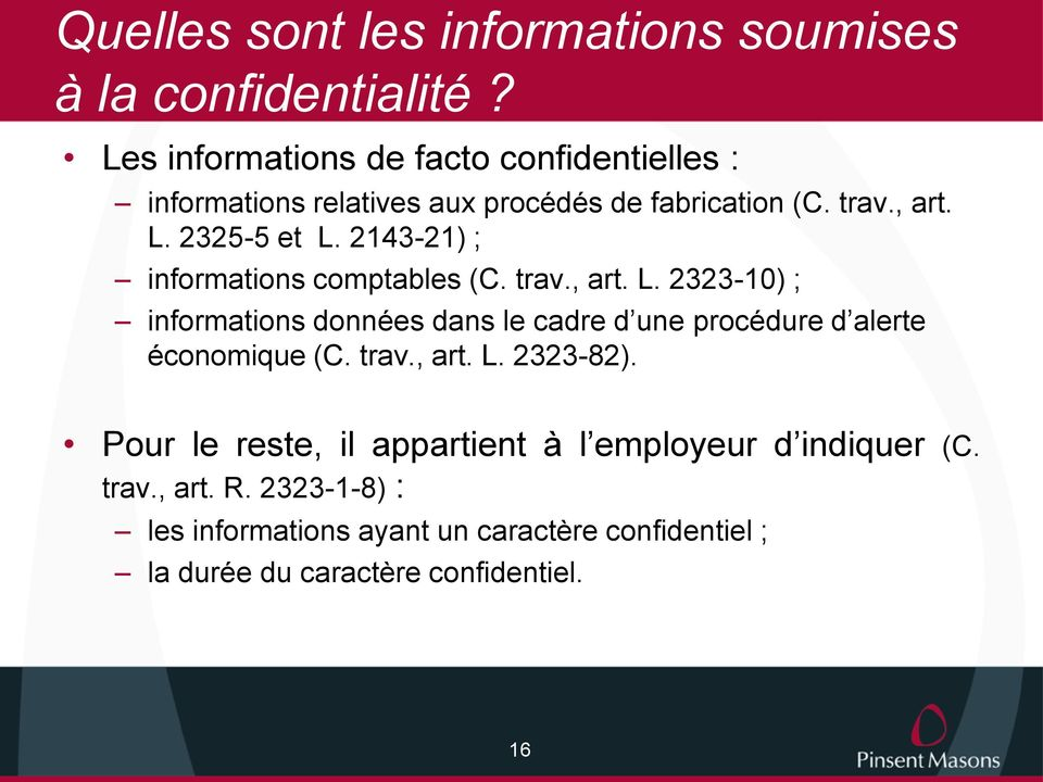 2143-21) ; informations comptables (C. trav., art. L.