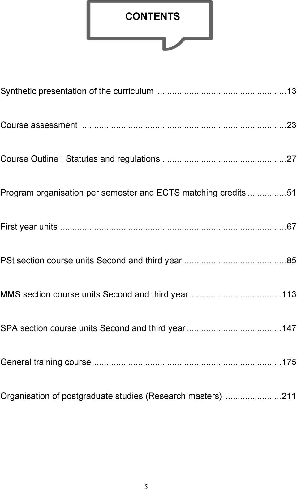 ..51 First year units...67 PSt section course units Second and tird year.