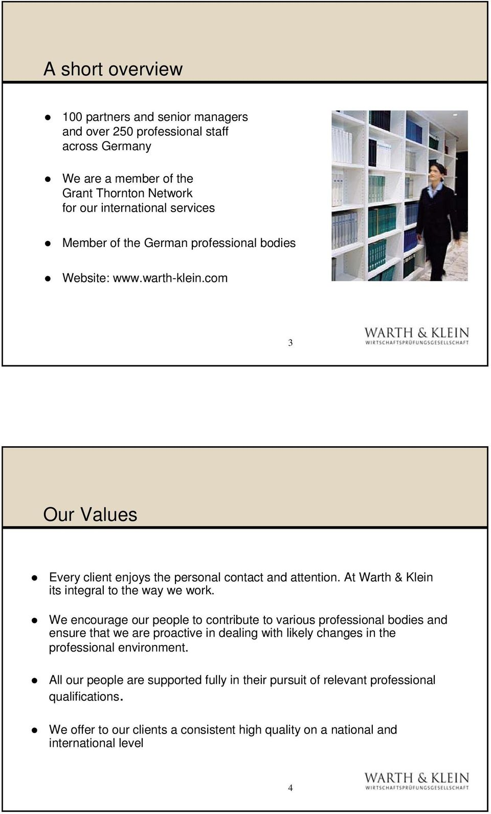 At Warth & Klein its integral to the way we work.