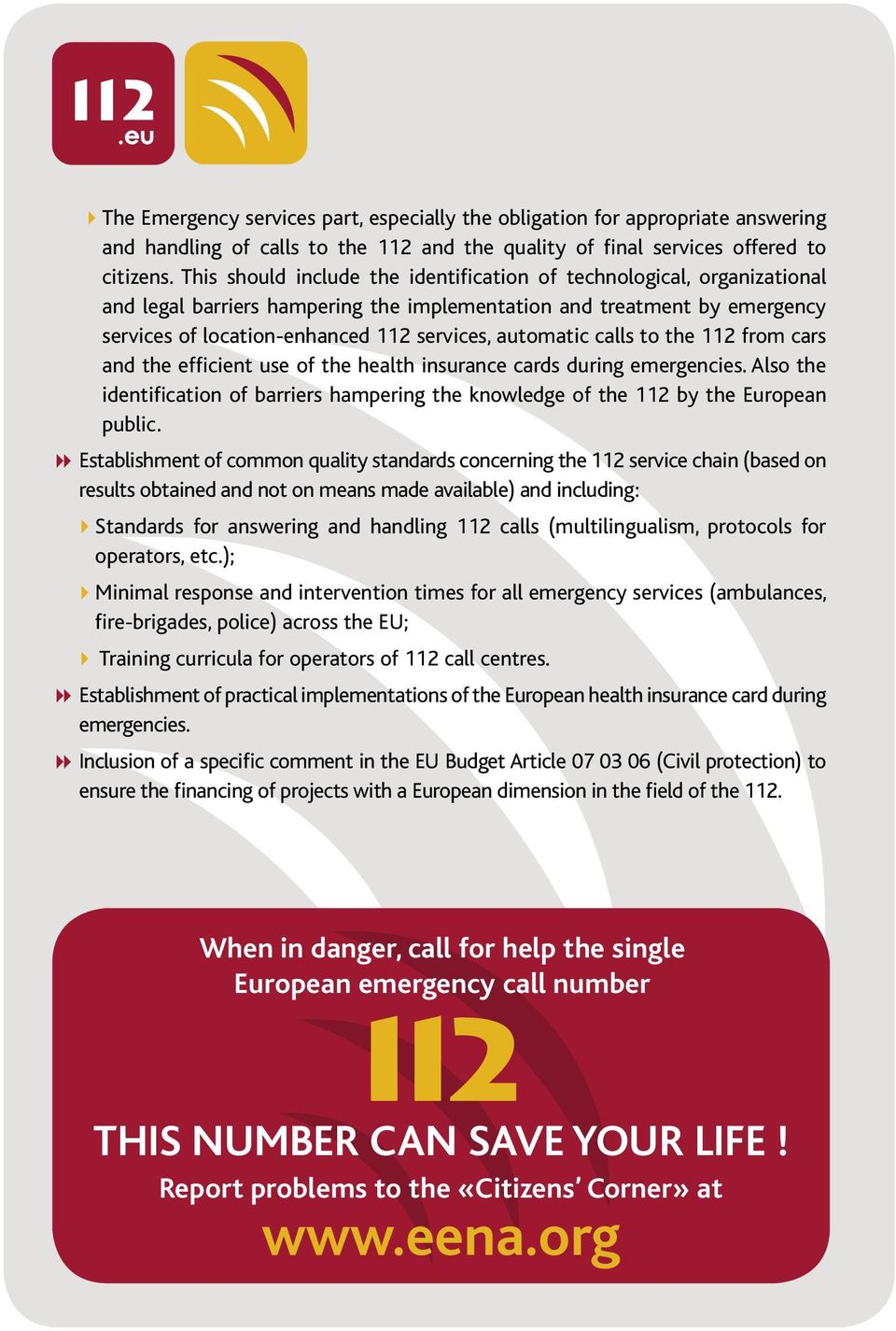 automatic calls to the 112 from cars and the efficient use of the health insurance cards during emergencies.
