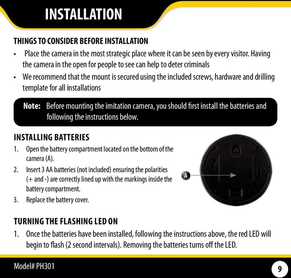 Note: Before mounting the imitation camera, you should first install the batteries and following the instructions below. Installing Batteries 1.
