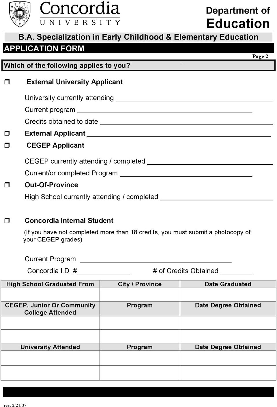 completed Current/or completed Program Out-Of-Province High School currently attending / completed Concordia Internal Student (If you have not completed more than 18