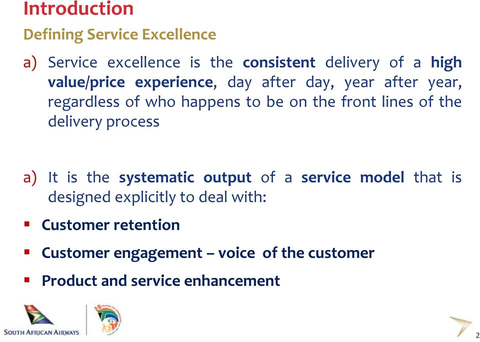 lines of the delivery process a) It is the systematic output of a service model that is designed