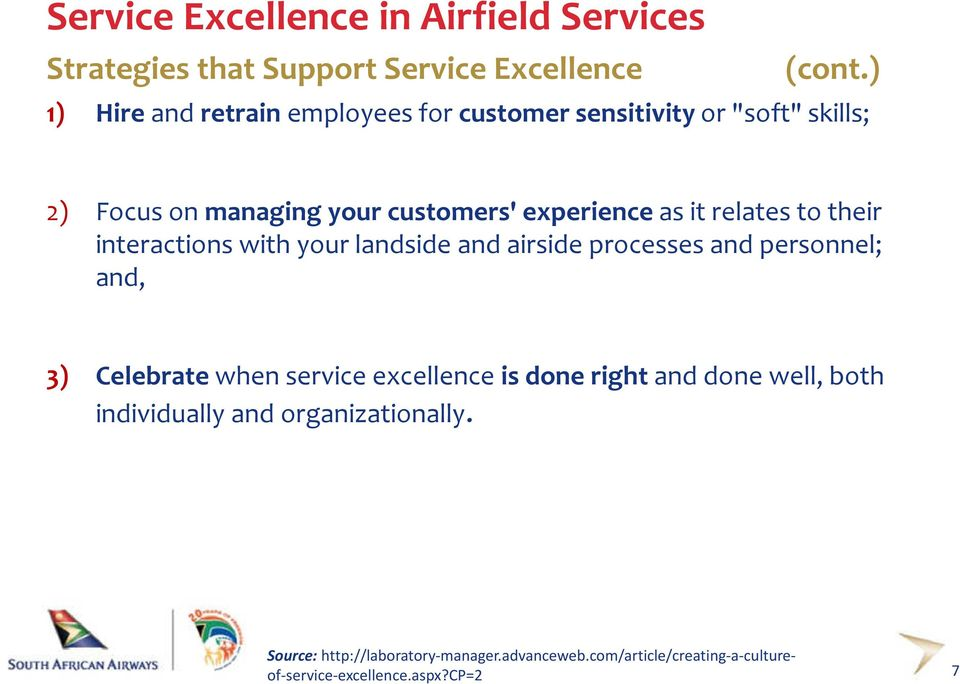 relates to their interactions with your landside and airside processes and personnel; and, 3) Celebratewhen service excellence is