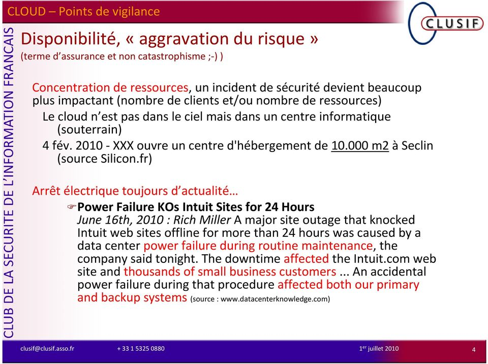 fr) Arrêt électrique toujours d actualité Power Failure KOs Intuit Sites for 24 Hours June16th, 2010 : RichMiller A major site outagethatknocked Intuitweb sites offline for more than24