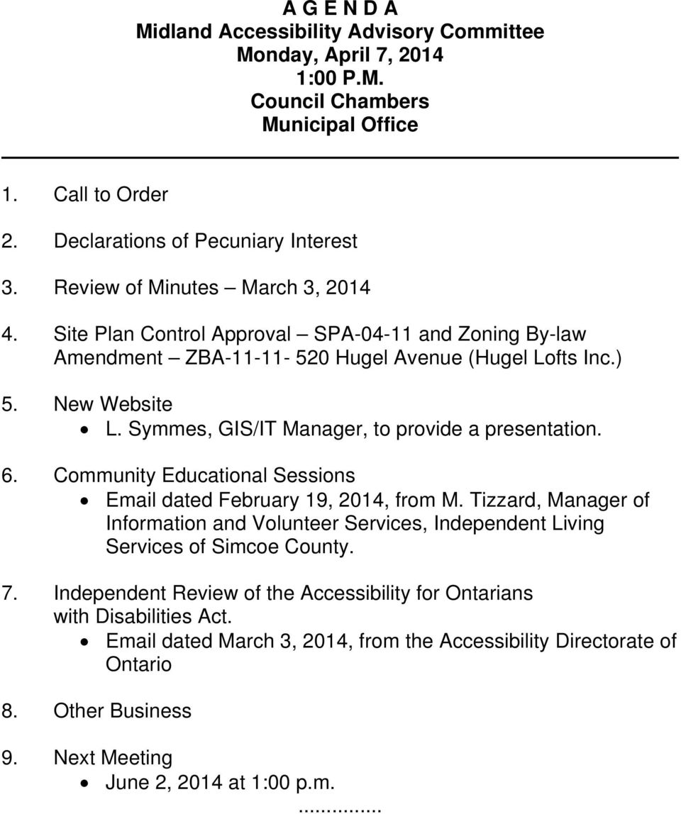 Symmes, GIS/IT Manager, to provide a presentation. 6. Community Educational Sessions Email dated February 19, 2014, from M.