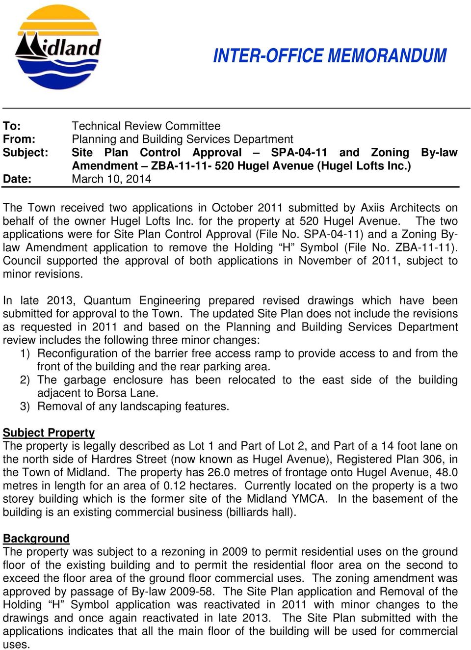 for the property at 520 Hugel Avenue. The two applications were for Site Plan Control Approval (File No. SPA-04-11) and a Zoning Bylaw Amendment application to remove the Holding H Symbol (File No.