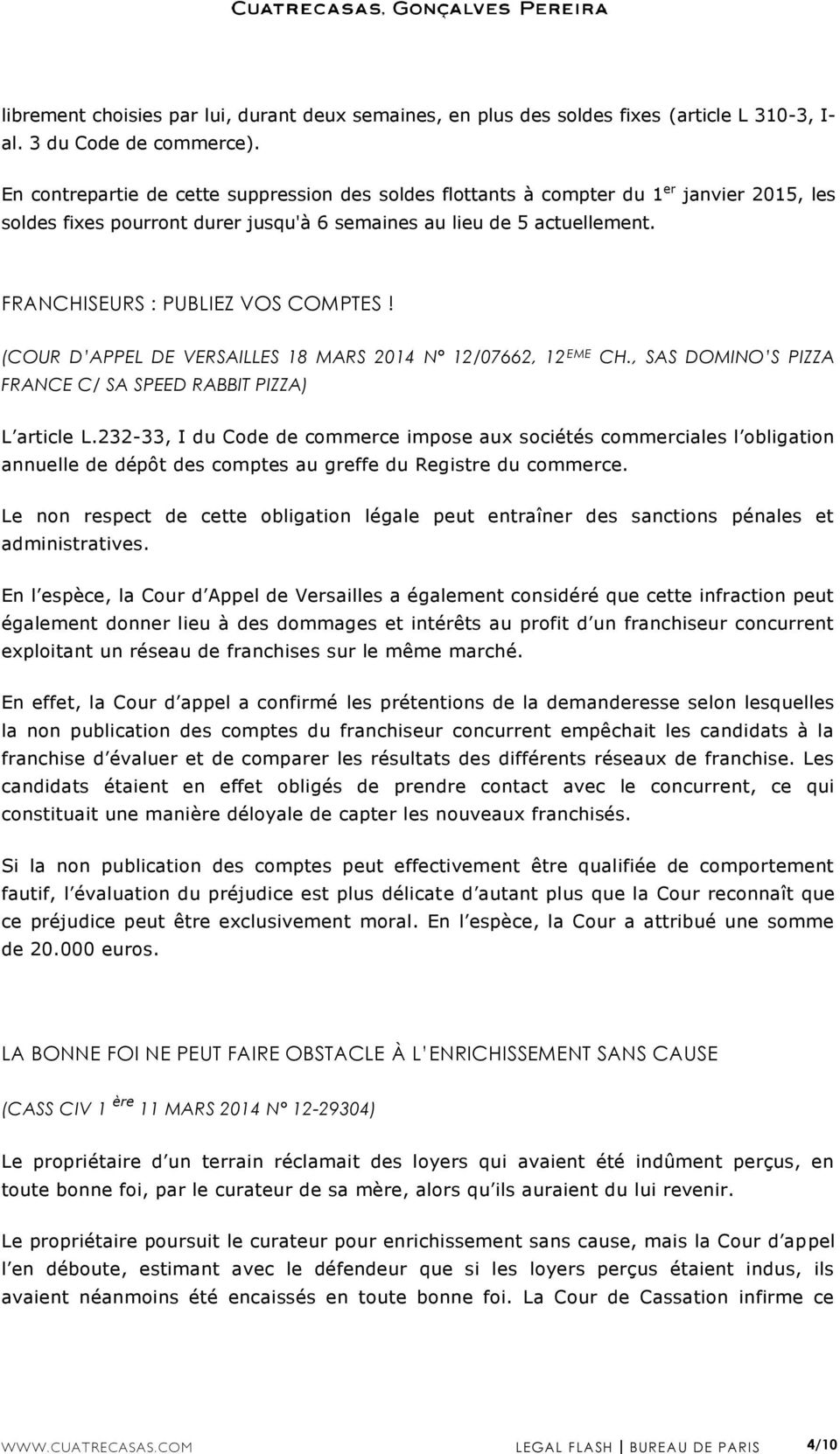 FRANCHISEURS : PUBLIEZ VOS COMPTES! (COUR D APPEL DE VERSAILLES 18 MARS 2014 N 12/07662, 12 EME CH., SAS DOMINO S PIZZA FRANCE C/ SA SPEED RABBIT PIZZA) L article L.