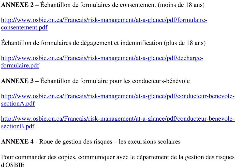 pdf http://www.osbie.on.ca/francais/risk-management/at-a-glance/pdf/conducteur-benevolesectiona.pdf http://www.osbie.on.ca/francais/risk-management/at-a-glance/pdf/conducteur-benevolesectionb.