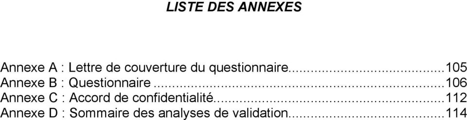 ..106 Annexe C : Accord de confidentialité.