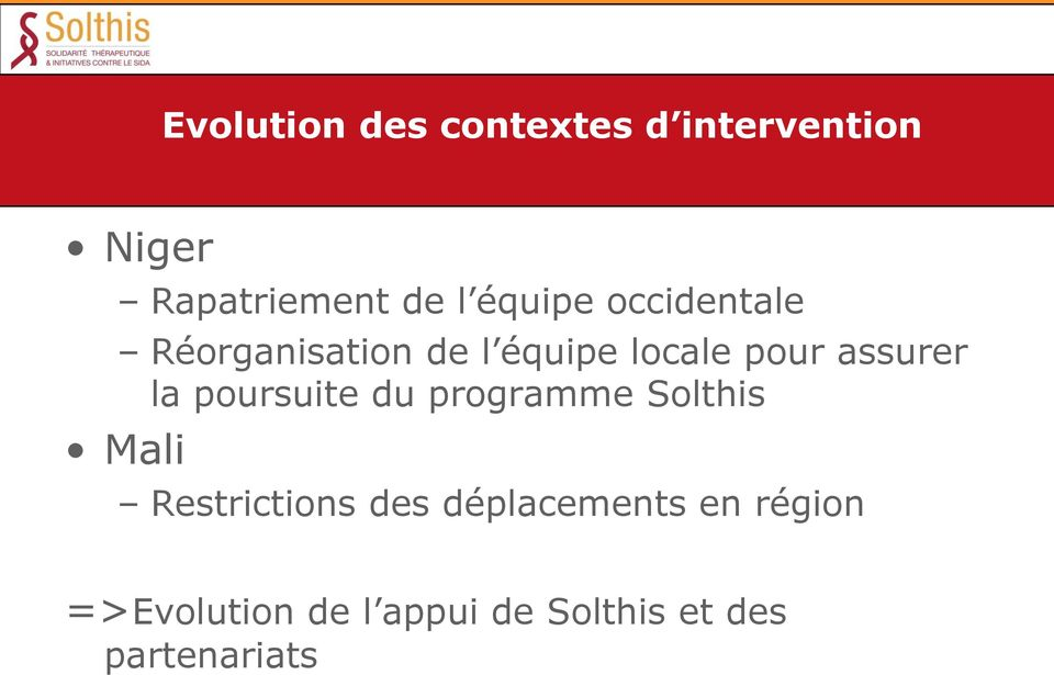 la poursuite du programme Solthis Mali Restrictions des