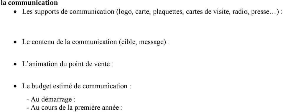 communication (cible, message) : L animation du point de vente : Le