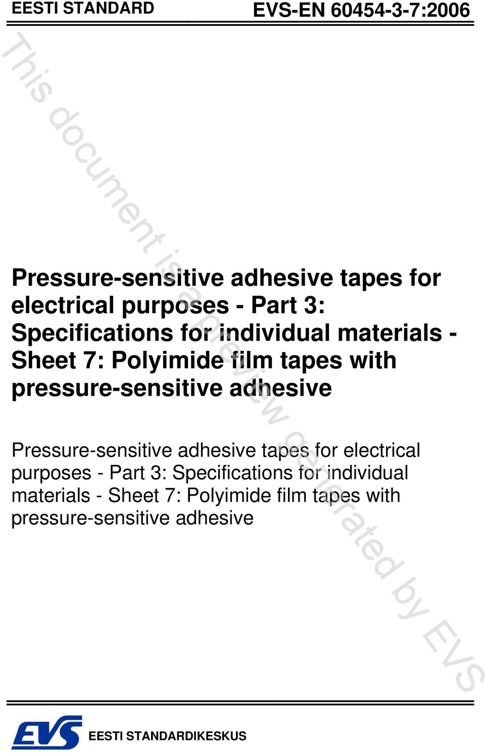 pressure-sensitive adhesive Pressure-sensitive adhesive tapes for electrical purposes -