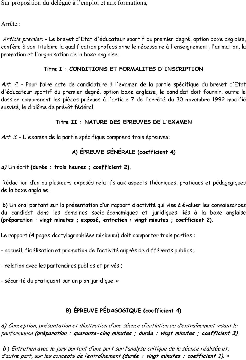 l'organisation de la boxe anglaise. Titre I : CONDITIONS ET FORMALITES D'INSCRIPTION Art. 2.