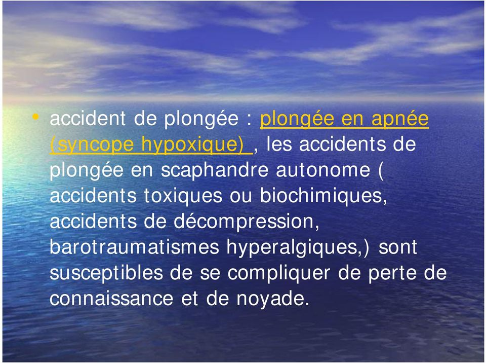 biochimiques, accidents de décompression, barotraumatismes