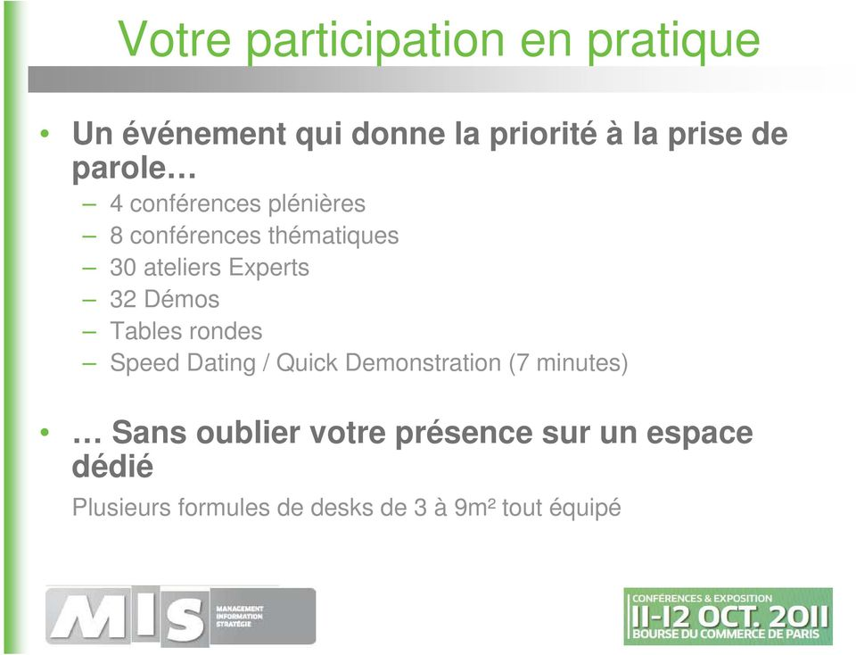Démos Tables rondes Speed Dating / Quick Demonstration (7 minutes) Sans oublier