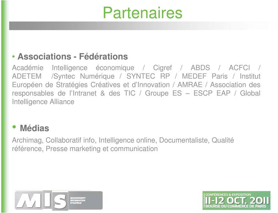 Association des responsables de l Intranet & des TIC / Groupe ES ESCP EAP / Global Intelligence Alliance Médias