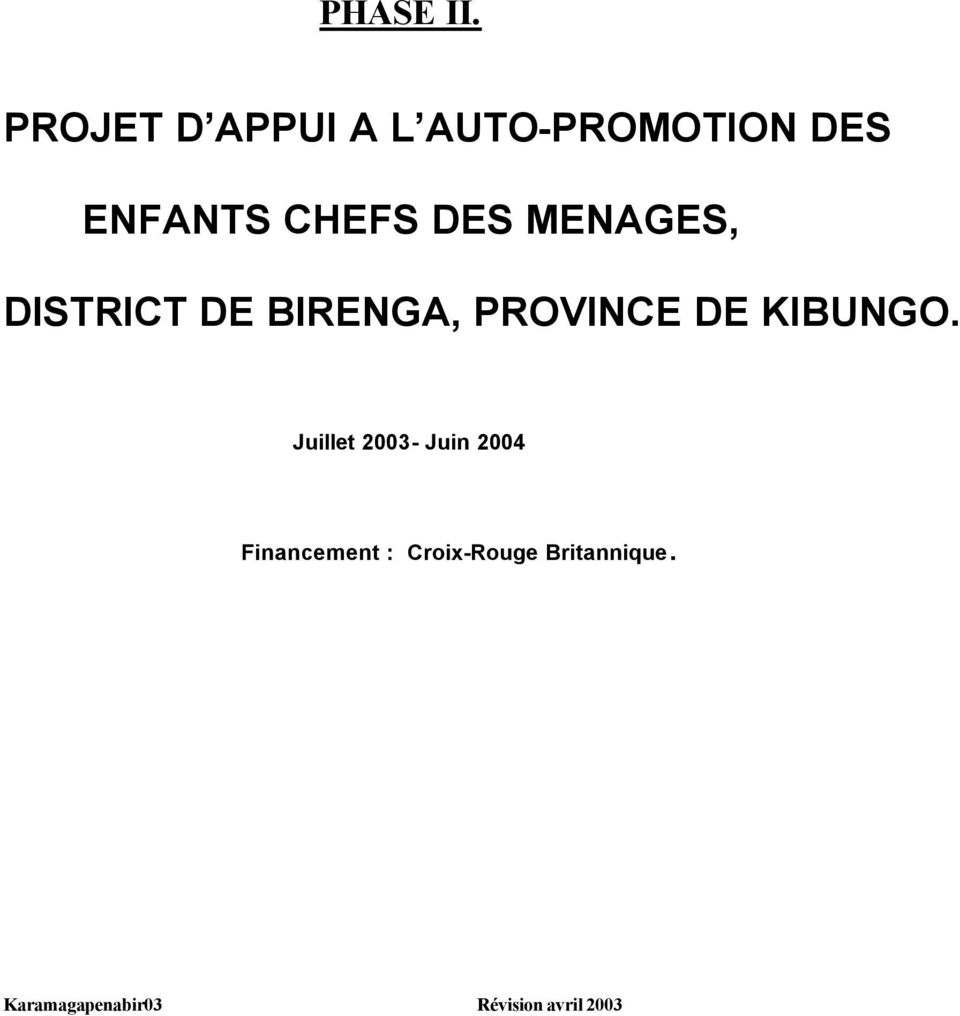 DES MENAGES, DISTRICT DE BIRENGA, PROVINCE DE KIBUNGO.
