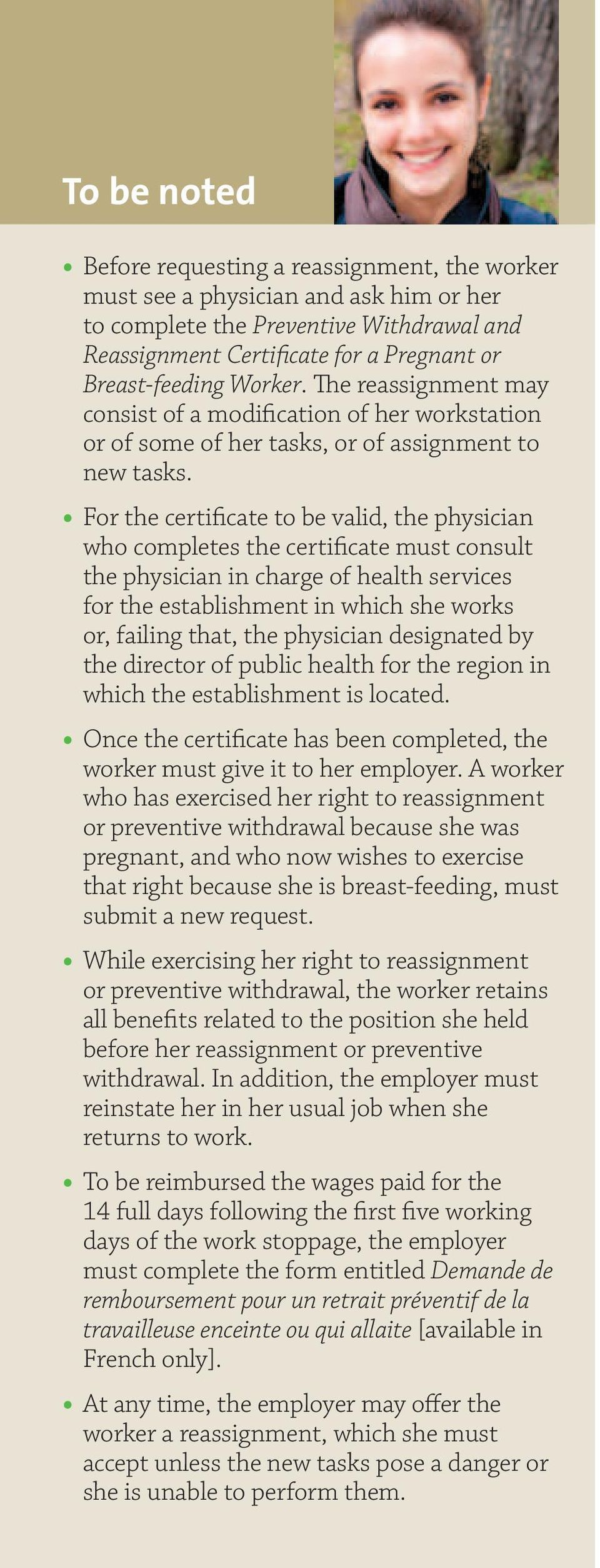 For the certificate to be valid, the physician who completes the certificate must consult the physician in charge of health services for the establishment in which she works or, failing that, the