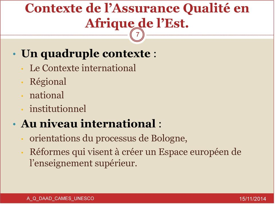 institutionnel Au niveau international : orientations du processus de