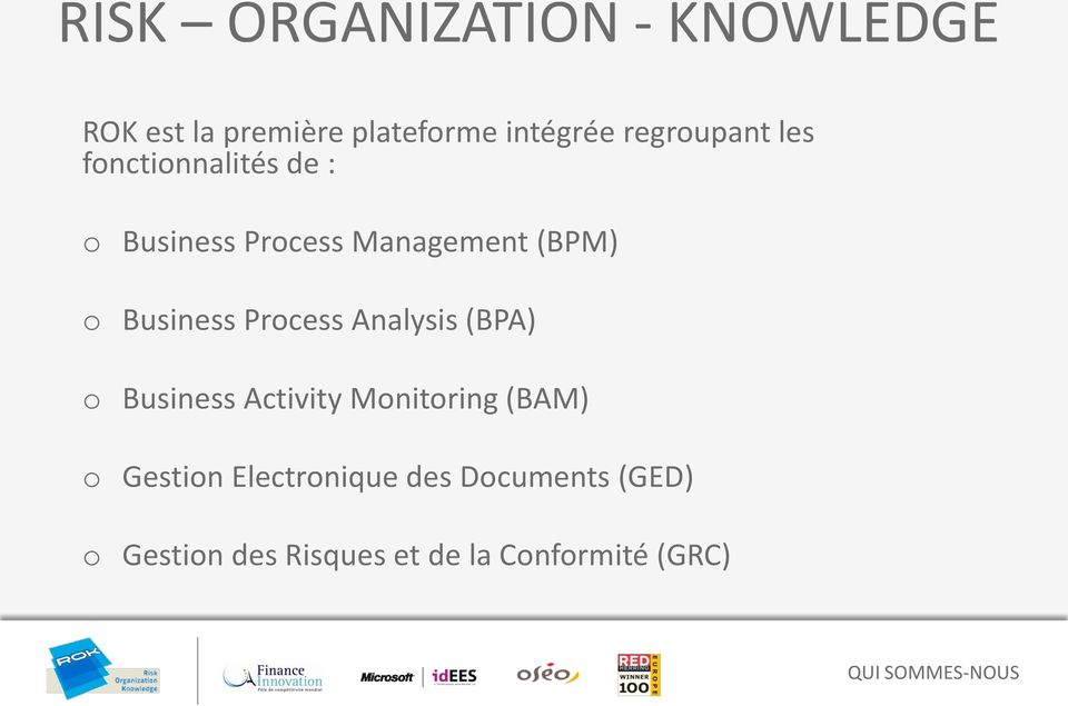 Business Process Analysis (BPA) o Business Activity Monitoring (BAM) o Gestion
