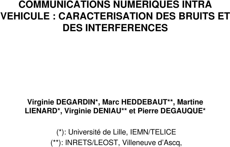 Martine LIENARD*, Virginie DENIAU** et Pierre DEGAUQUE* (*):