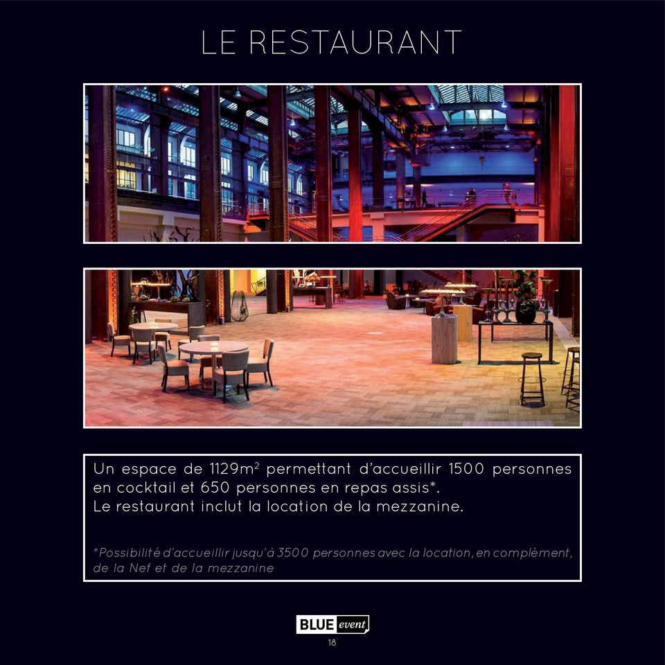 Le restaurant inclut la location de la mezzanine.