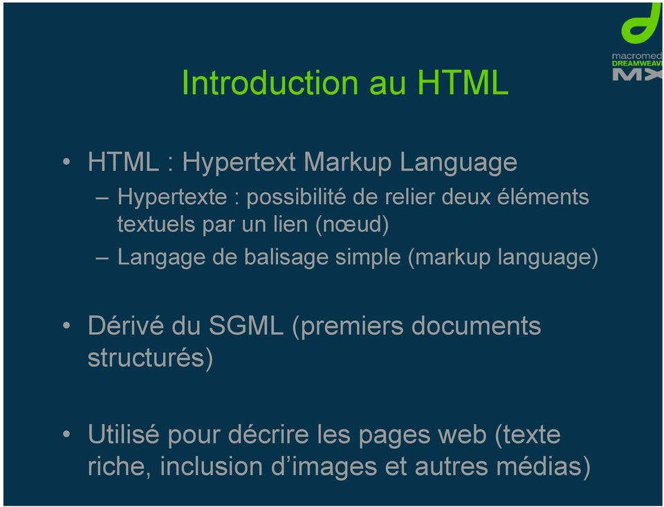 balisage simple (markup language) Dérivé du SGML (premiers documents