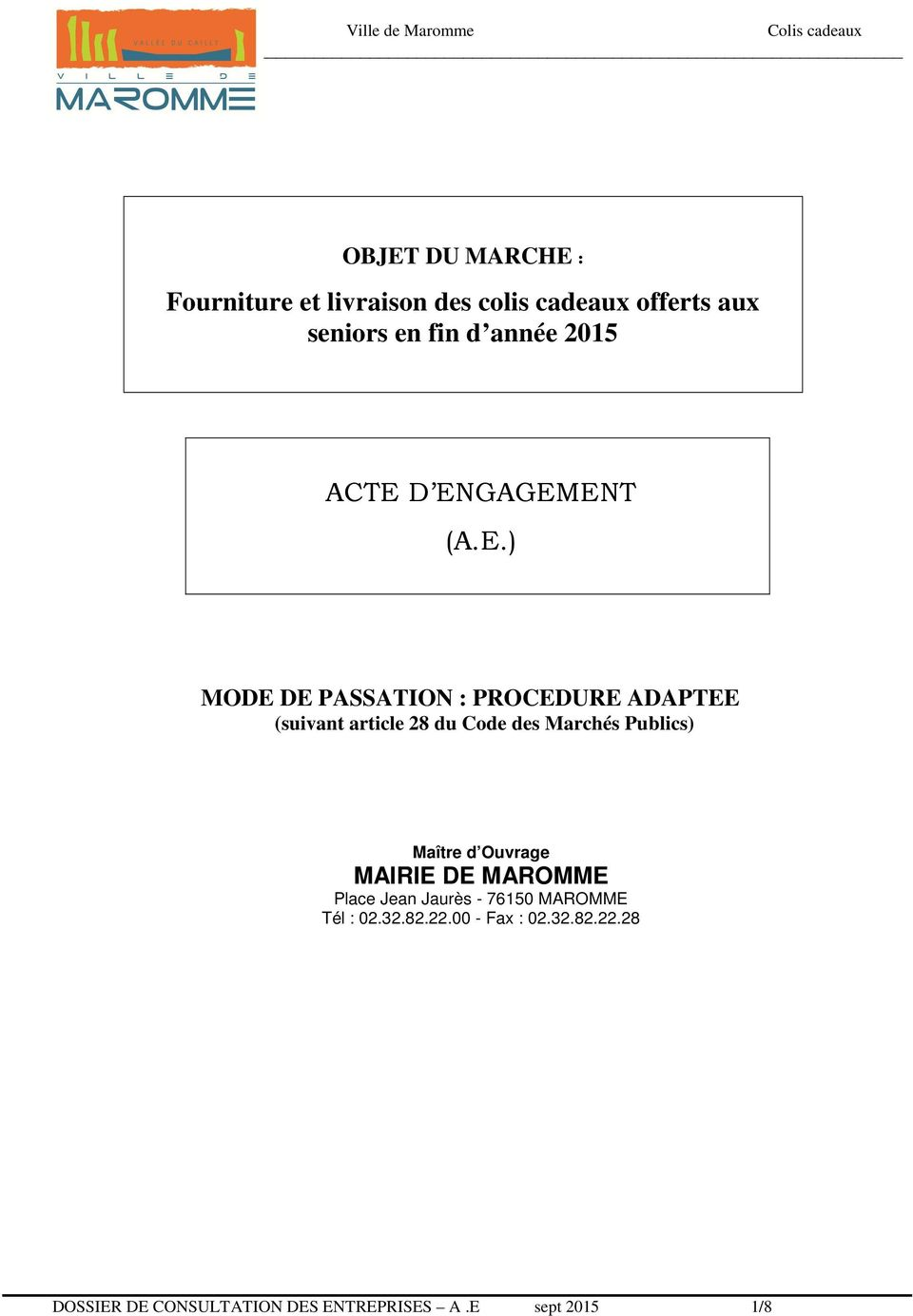 D ENGAGEMENT (A.E.) MODE DE PASSATION : PROCEDURE ADAPTEE (suivant article 28 du Code des