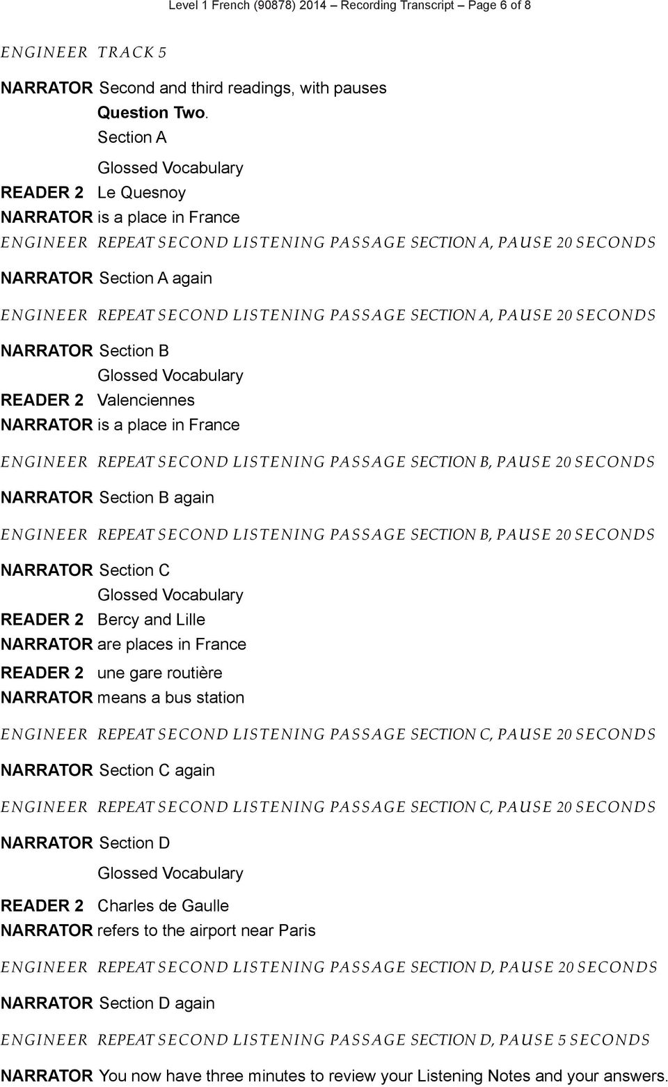 SECTION A, PAUSE 20 SECONDS NARRATOR Section B READER 2 Valenciennes NARRATOR is a place in France ENGINEER REPEAT SECOND LISTENING PASSAGE SECTION B, PAUSE 20 SECONDS NARRATOR Section B again