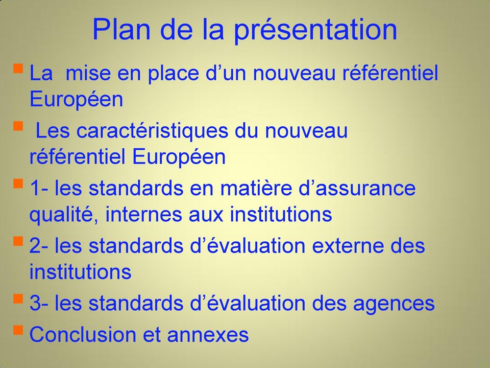 assurance qualité, internes aux institutions 2- les standards d évaluation