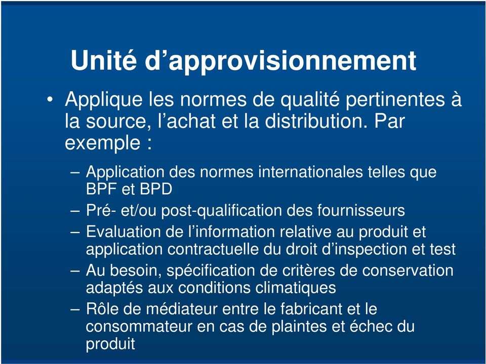 Evaluation de l information relative au produit et application contractuelle du droit d inspection et test Au besoin,