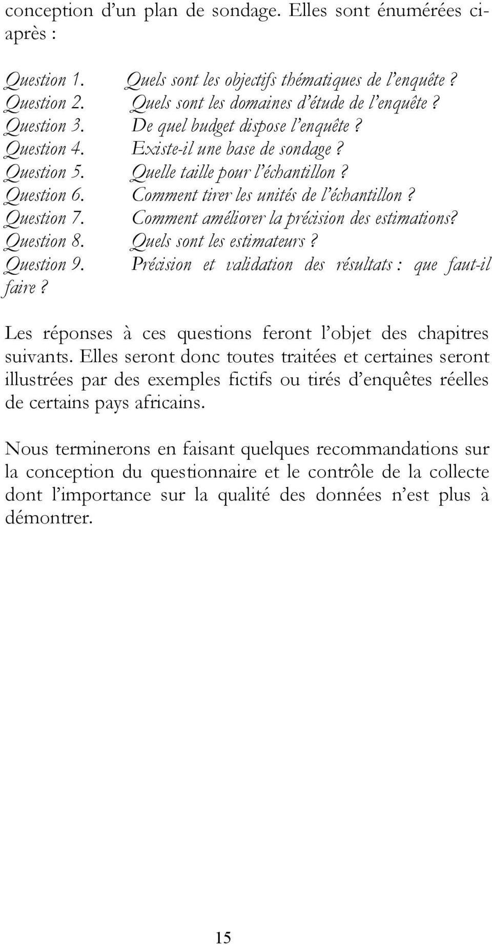 Comment améliorer la précision des estimations? Question 8. Quels sont les estimateurs? Question 9. Précision et validation des résultats : que faut-il faire?