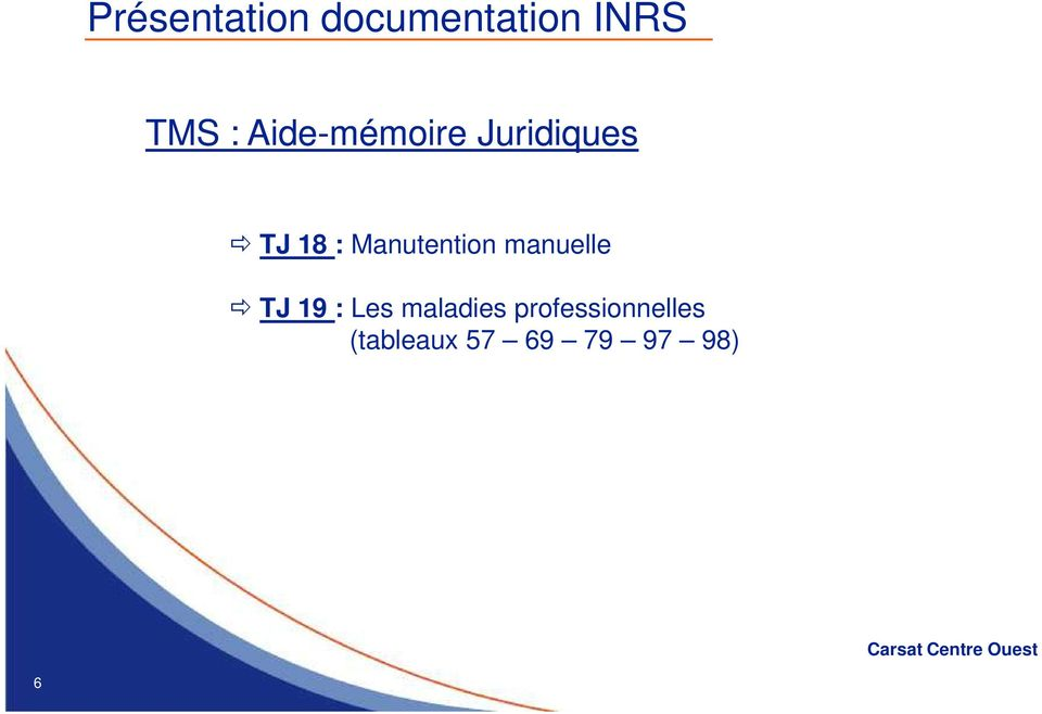 Manutention manuelle TJ 19 : Les