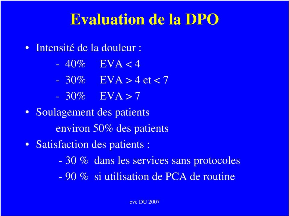 environ 50% des patients Satisfaction des patients : - 30 %