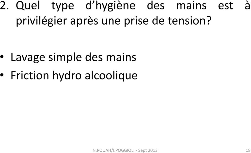 Lavage simple des mains Friction hydro