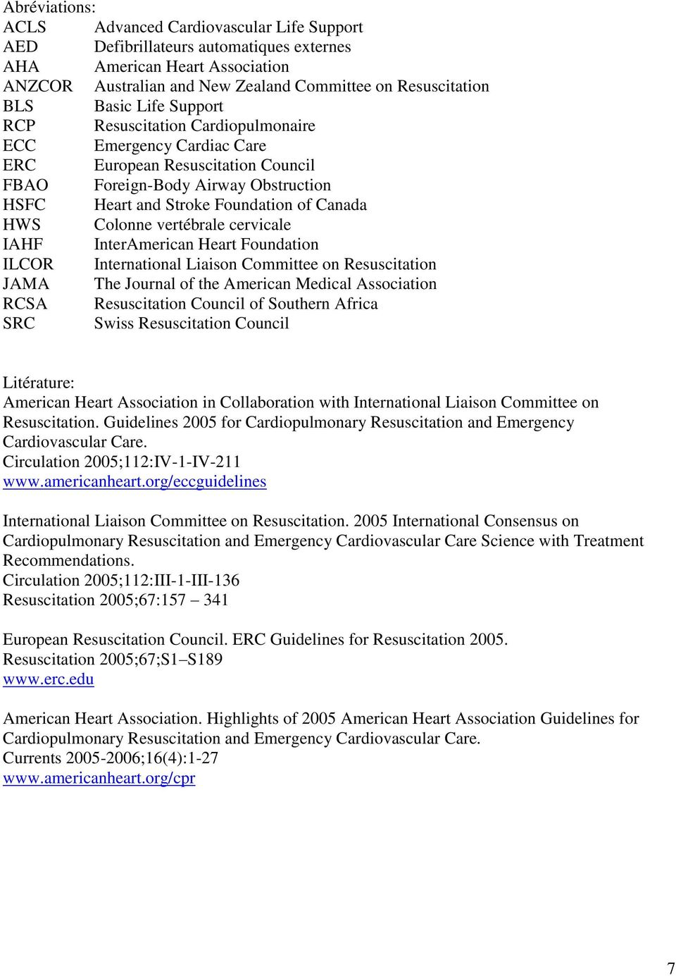 Colonne vertébrale cervicale IAHF InterAmerican Heart Foundation ILCOR International Liaison Committee on Resuscitation JAMA The Journal of the American Medical Association RCSA Resuscitation Council