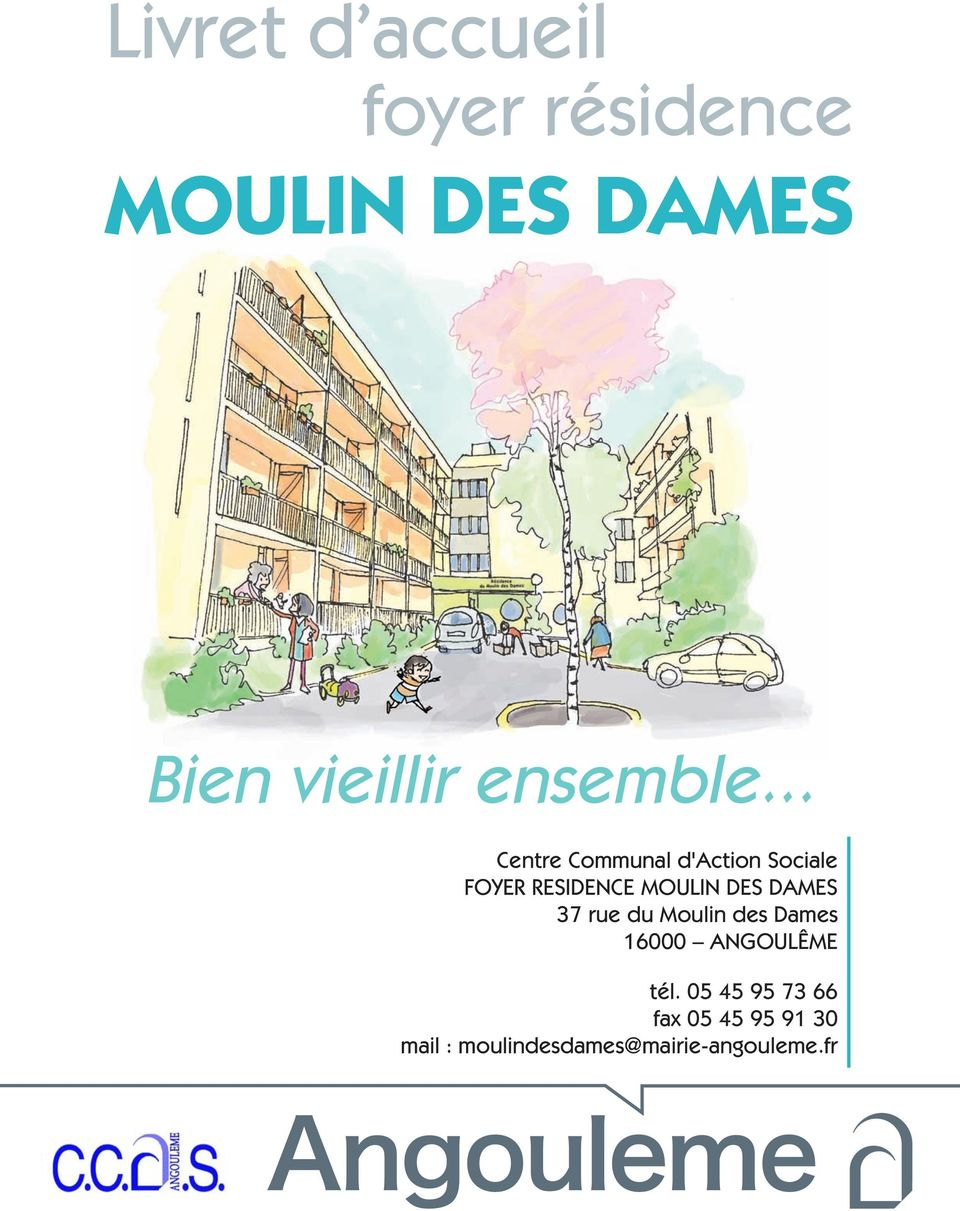 .. Centre Communal d'action Sociale FOYER RESIDENCE MOULIN DES