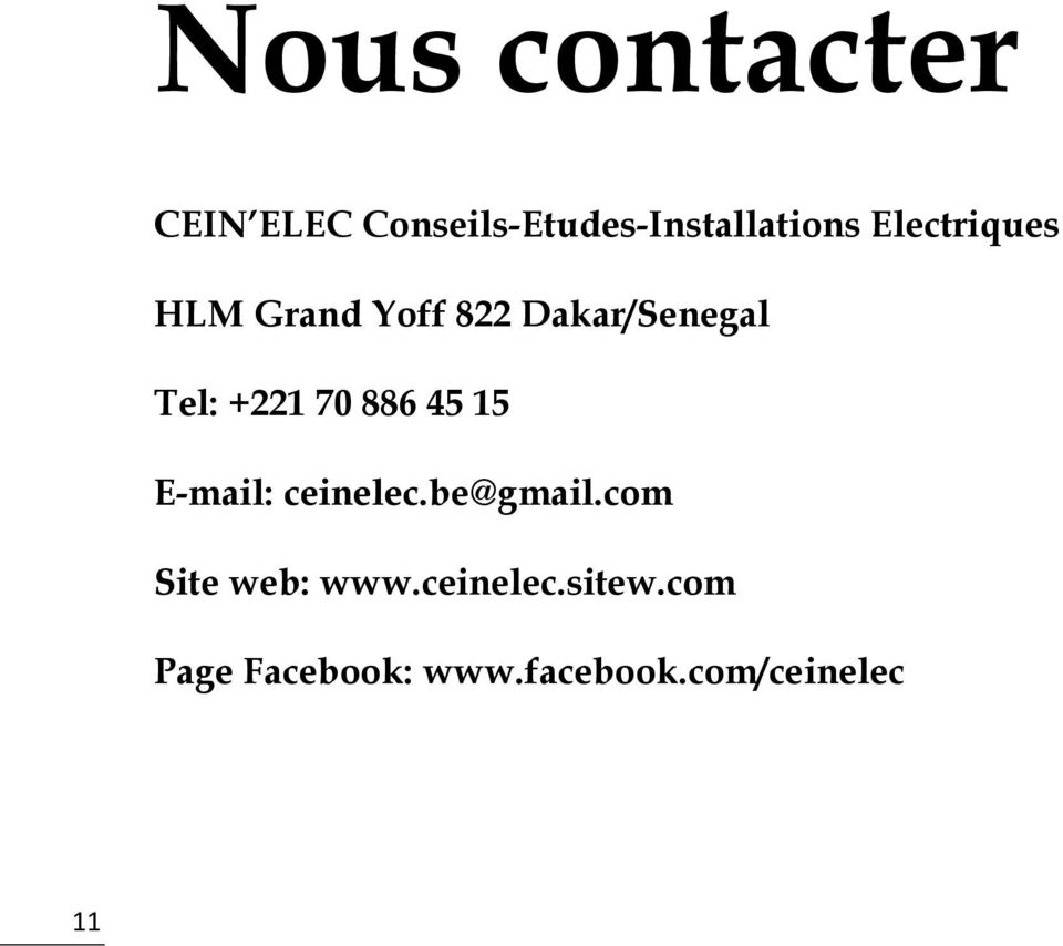 886 45 15 E-mail: ceinelec.be@gmail.com Site web: www.